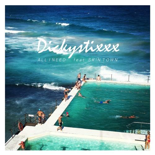 Dickystixxx - All I Need (Club Mix)