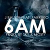 Farruko Ft J Balvin - 6 A.M (Remix Dj Milo)