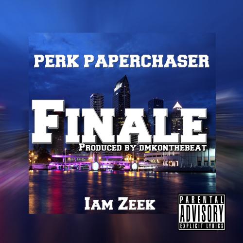 Finale- Perk Ft Iam Zeek