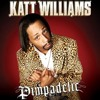 Happy With What You Got | KATT WILLIAMS | Pimpadelic