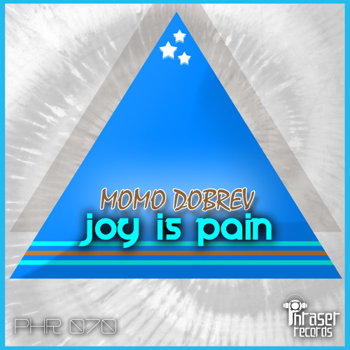 Momo Dobrev - Joy Is Pain (Original Mix) / Phraser Records