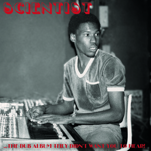 SCIENTIST - ...THE DUB ALBUM THEY DIDN'T WANT YOU TO HEAR! LP (JAH LIFE)