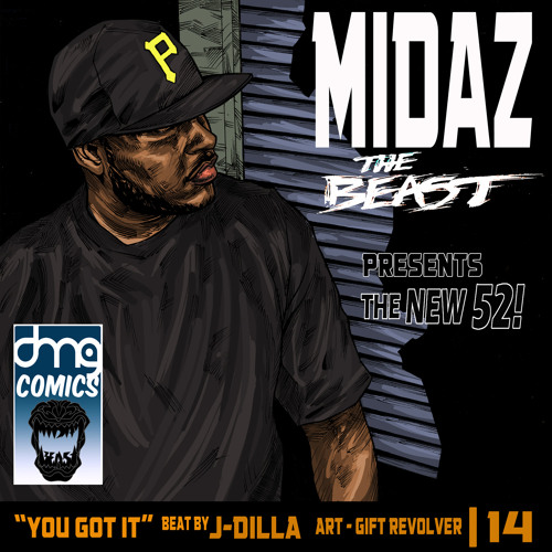 The NEW 52! MidaZ The BEAST - You Got It (RIP DILLA)