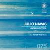 Julio Navas - Under Control (Victor Ruiz Remix)