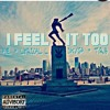 I Feel It Too Ft The Weeknd,A.E,Lyrical-L,Dk Got Aura & I Am T.R.B (Prod. Knock Beats)