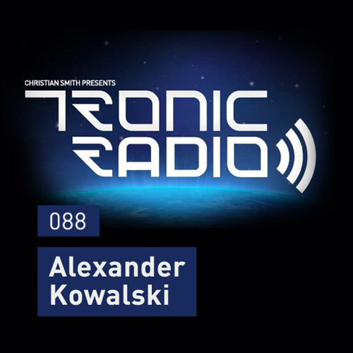 Tronic Podcast 088 with Alexander Kowalski