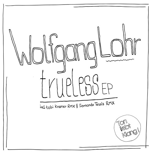 Wolfgang Lohr - Trueless (Tobi Kramer Remix) OUT NOW !!!