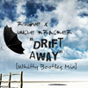 Rogue x Uncle Kracker - Drift Away (Whitty Bootleg Mix)