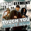 Basic Element Touch You Right Now (Tom York Rmx)