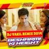 BESHARMI KI HEIGHT DJ VAKIL REMIX