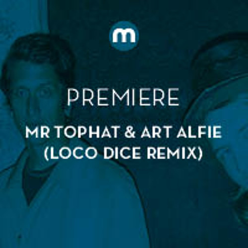 Premiere: Mr Tophat & Art Alfie 'Crab At The Green Hunter' (Loco Dice Remix)