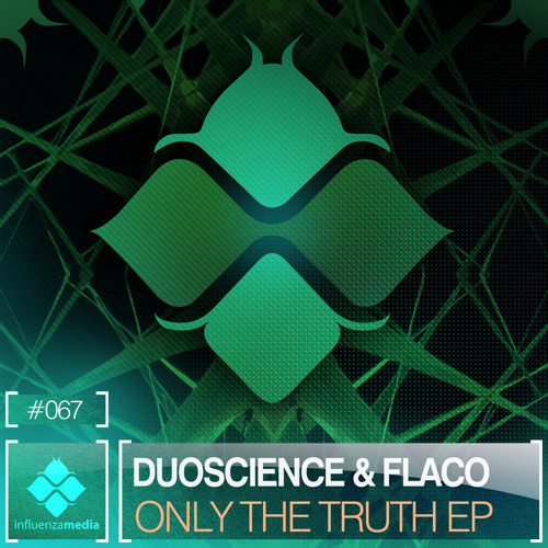Duoscience - Only The Truth_Dj Marky_INFLUENZA 067