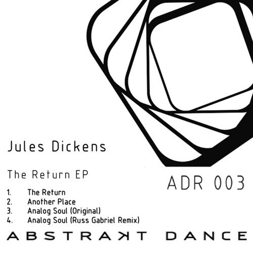 Abstrakt Dance 003 - Jules Dickens - Analog Soul - Out Now On Beatport