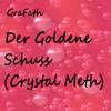 Der Goldene Schuss (Crystal Meth)