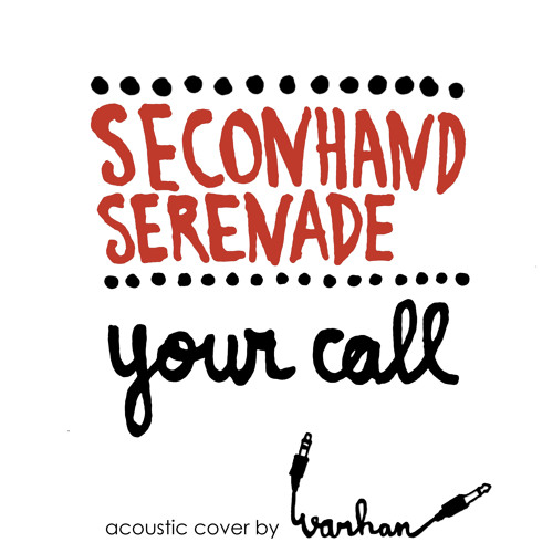 secondhand serenade - Your call (acoustic cover)