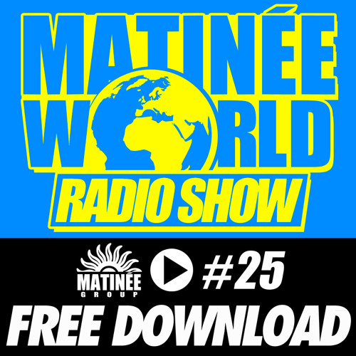 #Matinéeworld 25