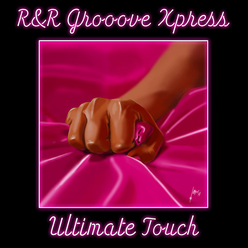 R&R Grooove Xpress - Ultimate Touch ep - track 3. Sooo Tight