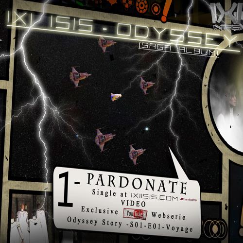 IXIISIS - Perdonate - Episode 1 - Voyage (Odyssey - Saga)