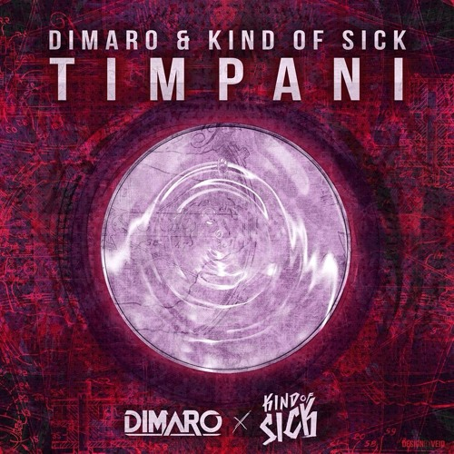 DIMARO & Kind of Sick - Timpani OUT NOW