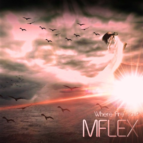 Mflex - Where Are You?