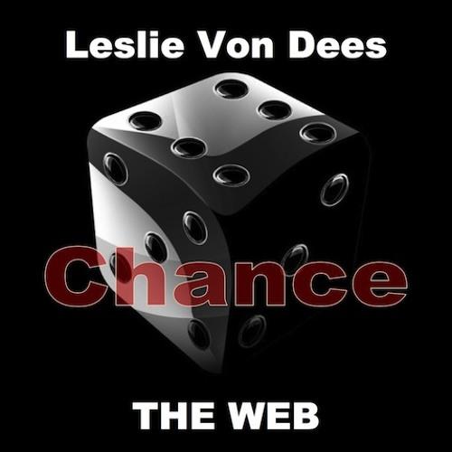 Leslie Von Dees & THE WEB - Chance