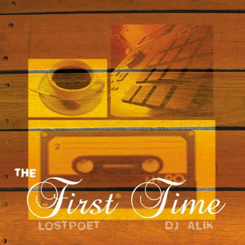 THE FIRST TIME - LostPoet (pro DJ aliK)