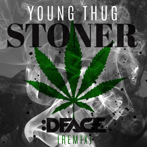 Young Thug - Stoner (:DFACE Remix)