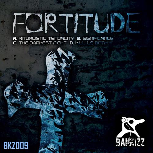 BKZ009 - FORTITUDE [uk] - Bankizz E.P.