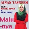 Ainan Tasneem - Malunya ( Feat Mark Adam & Juzzthin )