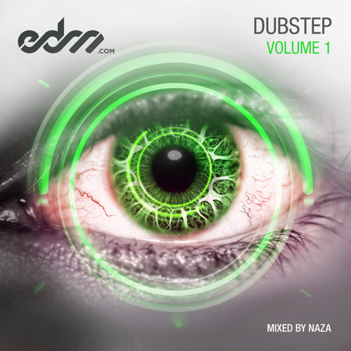 EDM.com Dubstep Volume 1 Mixed by NAZA