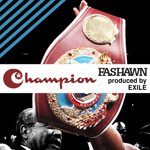 Fashawn - Champion (Prod by Exile)