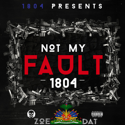 1804 - Not My Fault