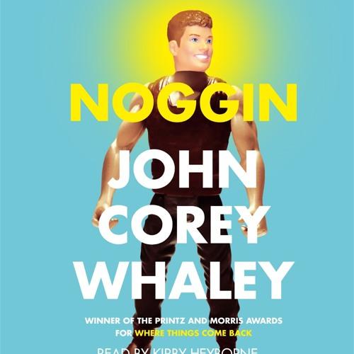 NOGGIN Audiobook Excerpt