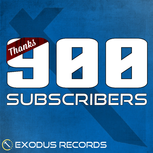 Exodus Music - 900 Subscriber Special Mix