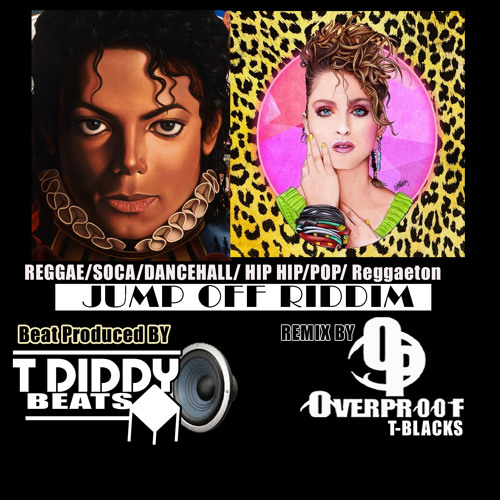 Madonna AND Michael Jackson PRODUCE BY T- DIDDY BEATS JUMP OFF BEAT 2014 REMIX