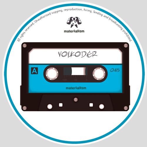 Volkoder - White Label (Original Mix) @ Materialism