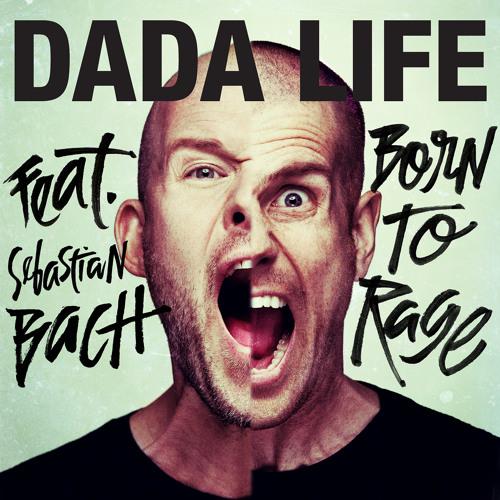 Dada Life - Born To Rage (Feat. Sebastian Bach)