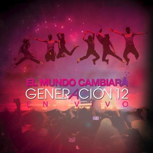 Eres todo para mi - Generación 12 feat Alex Campos