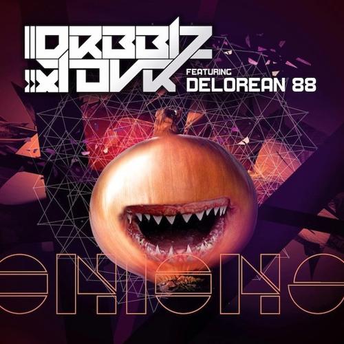 Drbblz & TOvR ft. Delorean 88 - Onions