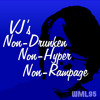VJ's Non-Drunken Non-Hyper Non-Rampage