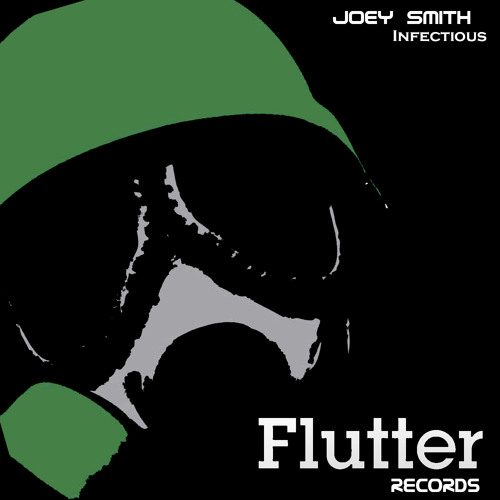 JOEY SMITH- Infectious  (Original Mix) [Flutter Records]