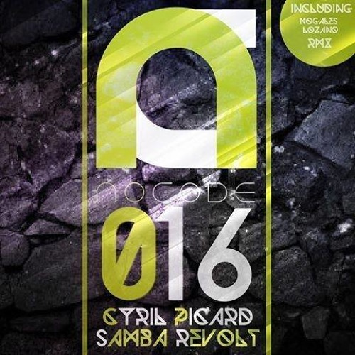 Cyril Picard - Samba Revolt (Nogales Lozano Remix) No Code Records