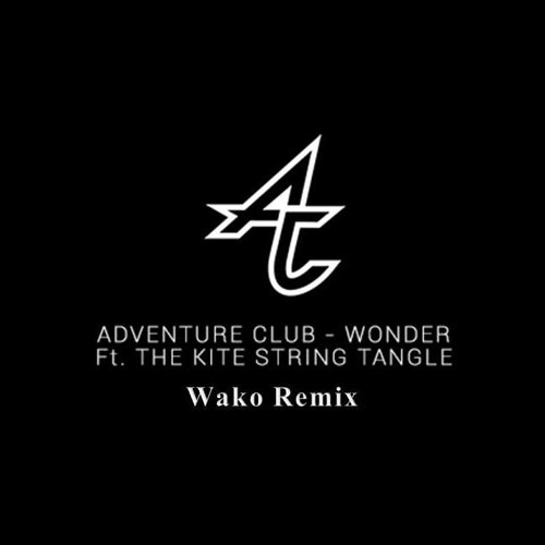 Wonder by Adventure Club (Wako Deep House Remix)