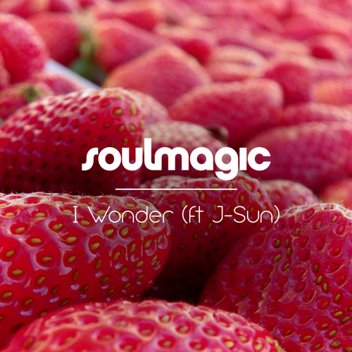 I Wonder by Soulmagic ft J-Sun