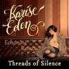 Karise Eden - Threads Of Silence (Echonine Remix)