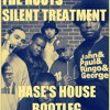 The Roots - Silent Treatment (Hase's House Remix)