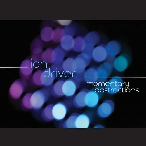 Ion Driver - Momentary Abstractions EP