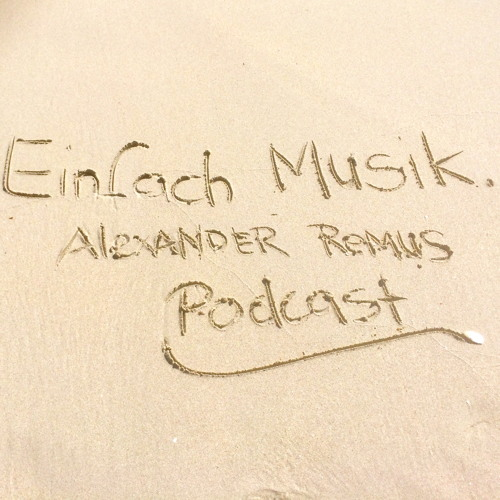 Einfach Musik. Podcast Vol. 3 2014 (by Alexander Remus)