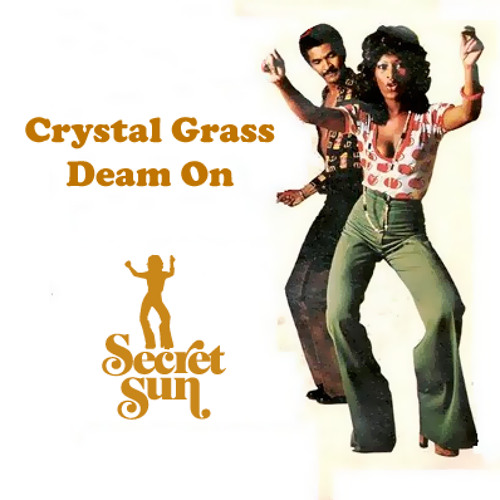 Crystal Grass - Dream On (Secret Sun Edit)