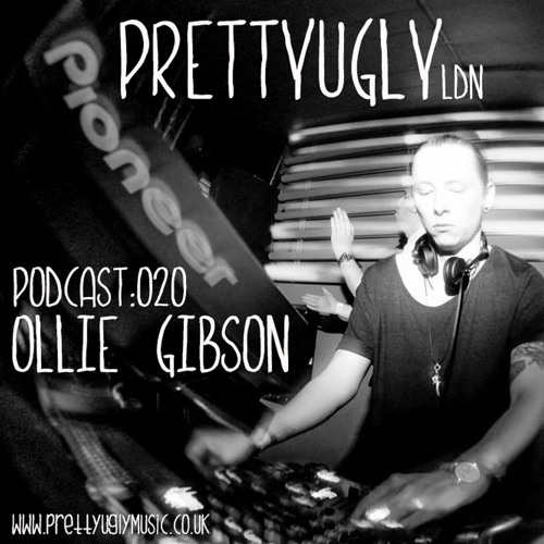 Ollie Gibson | PrettyUgly Podcast | 020 | FREE DOWNLOAD